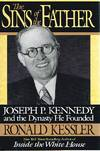 image of The Sins of the Father;  Joseph P. Kennedy and the Dynasty he Founded