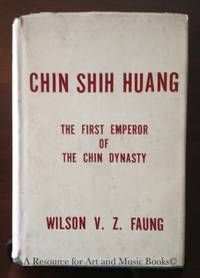 Chin Shih Huang the First Emperor of the Chin Dynasty