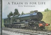 A Train Is for Life
