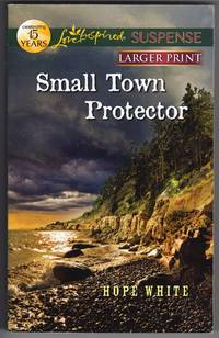 Small Town Protector (Love Inspired Suspense) - LARGER PRINT