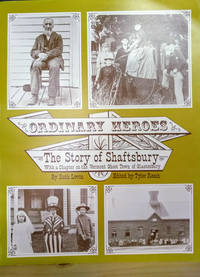 Ordinary Heroes:  The Story of Shaftsbury, with a Chapter on the Vermont  Ghost Town of Glastenbury
