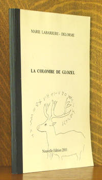 LA COLOMBE DE GLOZEL by Marie Labarrere-Delorme - Paperback - New Edition - 2001 - from Andre Strong Bookseller (SKU: 38097)