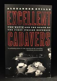 Excellent Cadavers; The Mafia and the Death of the First Italian Republic