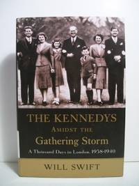 KENNEDYS AMIST THE GATHERING STORM