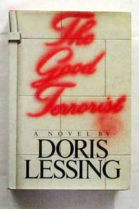 The Good Terrorist by  Doris Lessing - 1st US Edition - 1985 - from Adelaide Booksellers (SKU: BIB289983)