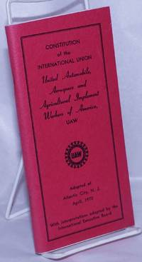 image of Constitution of the International Union United Automobile, Aerospace and Agricultural Implement Workers of America, UAW.  Adopted at Atlantic City, NJ, April 1970