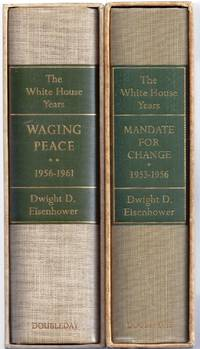 THE WHITE HOUSE YEARS: MANDATE FOR CHANGE 1953-1956 and WAGING PEACE 1956-1961