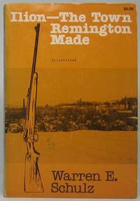 Ilion -- The Town Remington Made