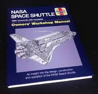 NASA Space Shuttle Manual: An Insight Into the Design, Construction and Operation of the NASA...