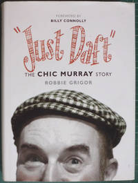 Just Daft - the Chic Murray Story (H/B) by Robbie Grigor - Hardcover - 2008 - from Hanselled Books (SKU: 061560)