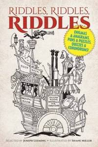 image of Riddles, Riddles, Riddles: Enigmas and Anagrams, Puns and Puzzles, Quizzes and Conundrums!
