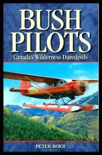 image of BUSH PILOTS - Canada's Wilderness Daredevils