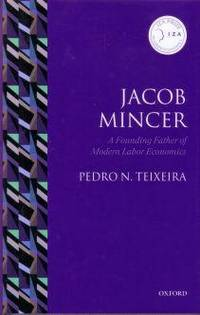 Jacob Mincer: The Founding Father of Modern Labor Economics
