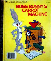 A Little Golden Book BUGS BUNNY'S CARROT MACHINE