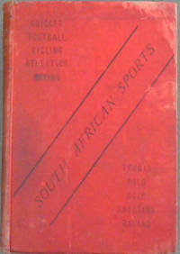 image of South African Sports : Cricket, Football, Athletics, Cycling, Tennis, Racing, Polo, Golf, Gymnastics, Boxing, Shooting, &c. : An Official Handbook with Portraits of Leading Athletes and Officials