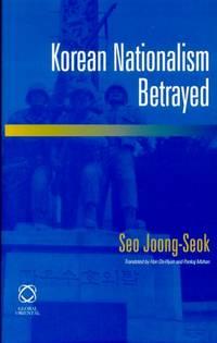 Korean Nationalism Betrayed.