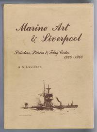 Marine Art & Liverpool: Painters, Places & Flag Codes 1760-1960