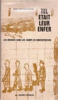 Tel était leur enfer - les enfants dans les camps de concentration