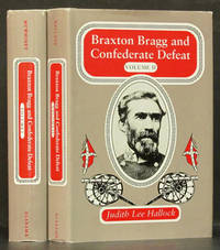 Braxton Bragg and Confederate Defeat Vol. 1 and Vol. 2