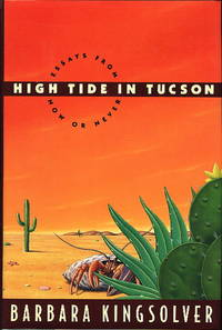 image of HIGH TIDE IN TUCSON: Essays from Now or Never