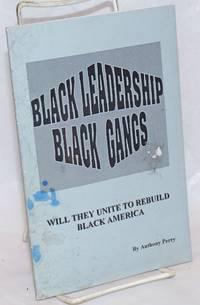 Black leadership, Black gangs, will they united to rebuild Black America