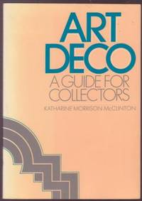 Art Deco: A Guide for Collectors by  Katharine Morrison McClinton - Paperback - 1986 - from Ultramarine Books (SKU: 002620)