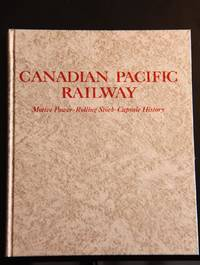 image of CANADIAN PACIFIC RAILWAY; MOTIVE POWER, ROLLING STOCK, CAPSULE HISTORY