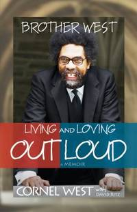Brother West : Living and Loving Out Loud   A Memoir