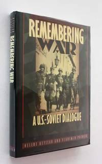 Remembering War: A U.S. - Soviet Dialogue