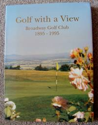 Golf with a View: Broadway Golf Club, 1895-1995