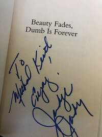 BEAUTY FADES, DUMB IS FOREVER (Signed First Edition)