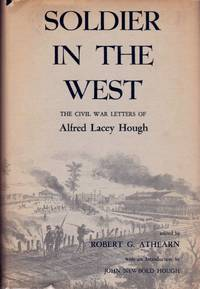 image of Soldier in the West The Civil War Letters of Alfred Lacey Hough
