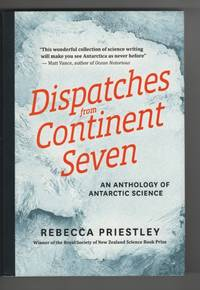 image of Dispatches from Continent Seven An Anthology of Antarctic Science