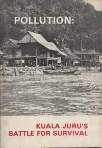 Pollution: Kuala Juru\'s Battle for Survival