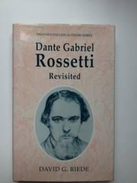 Dante Gabriel Rossetti Revisited