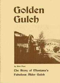 Golden Gulch:  The Story of Montana's Fabulous Alder Gulch