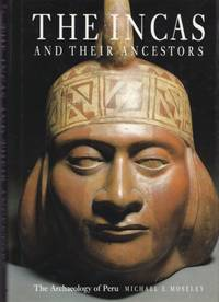 Incas and their Ancestors:  archaeology of Peru by Michael Moseley - 1992 - from Hard-to-Find Needlework Books and Biblio.com