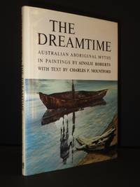 The Dreamtime [SIGNED]: Australian Aboriginal Myths in Paintings