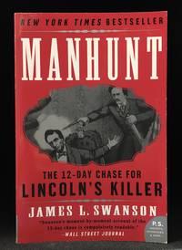 Manhunt; The Twelve-Day Chase for Lincoln's Killer