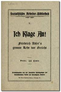 Ich Klage An! Friedrich Adler's Grosse Rede vor Gericht