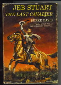 image of Jeb Stuart The Last Cavalier