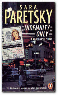 Indemnity Only by Paretsky, Sara - 1987