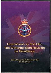 Operations in the UK: The Defence Contribution to Resilience
