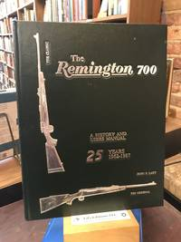 The Remington 700: A History and Users Manual