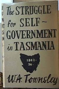 image of The Struggle for Self-Government in Tasmania 1842-1856