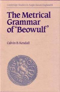 The Metrical Grammar of Beowulf.