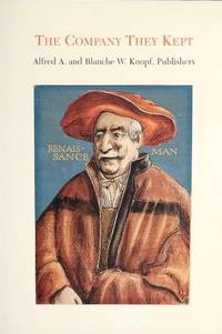 The company they kept: Alfred A. and Blanche W. Knopf, publishers : an exhibition catalog