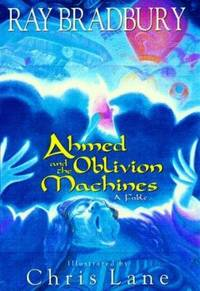 Ahmed and the Oblivion Machines : A Fable