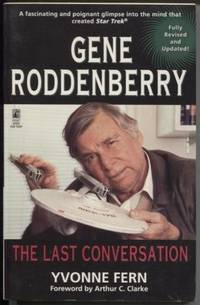 GENE RODDENBERRY  THE LAST CONVERSATION: A DIALOGUE WITH CREATOR OF STAR  TREK
