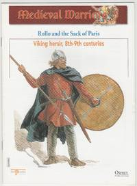 Medieval Warriors: Rollo and the Sack of Paris: Viking hersir, 8th-9th centuries
